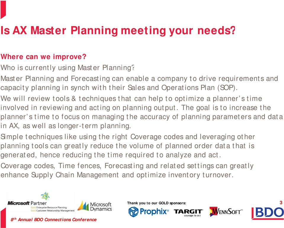 We will review tools & techniques that can help to optimize a planner s time involved in reviewing and acting on planning output.