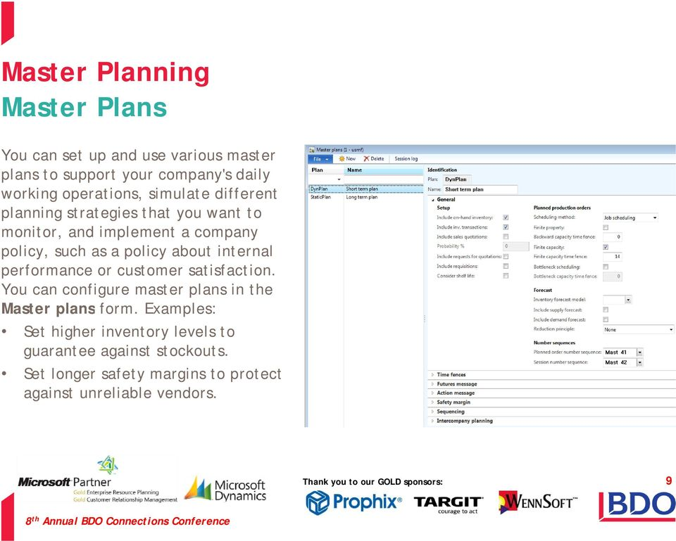 internal performance or customer satisfaction. You can configure master plans in the Master plans form.
