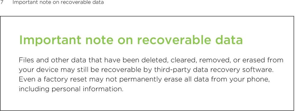 may still be recoverable by third-party data recovery software.