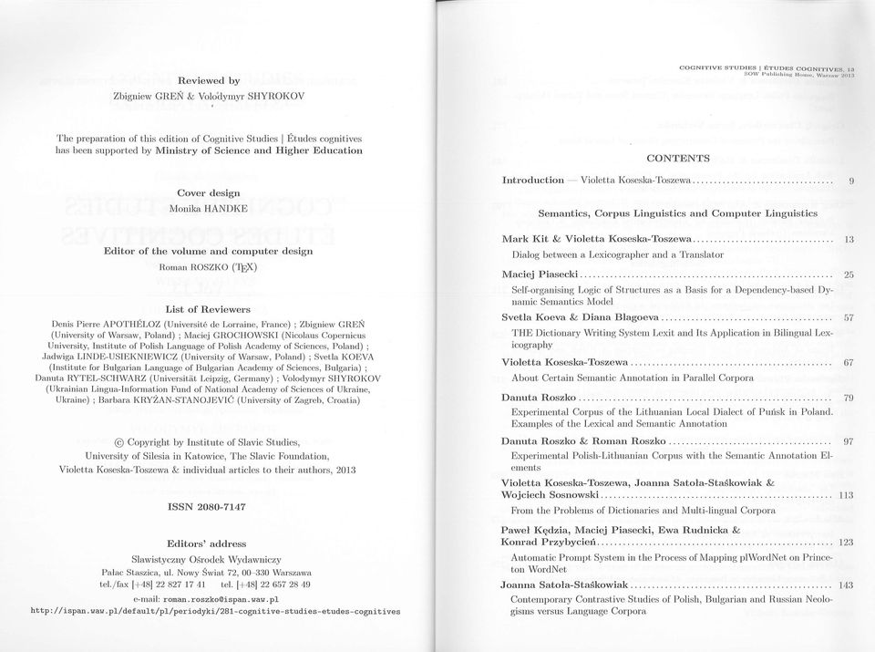 ................................ 9 Semantics, Cm'pus Linguistics and Computer Linguistics Editor of the volume and computer design Roman ROSZKO ('lex) List of Reviewers Denis P ierre APOTHELOZ