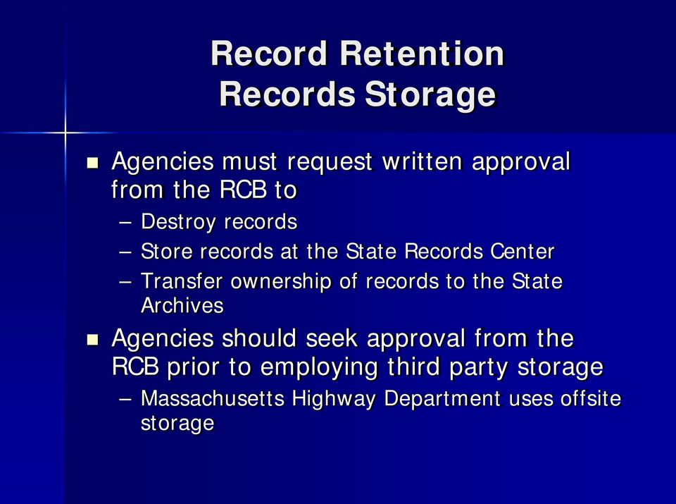 of records to the State Archives Agencies should seek approval from the RCB prior
