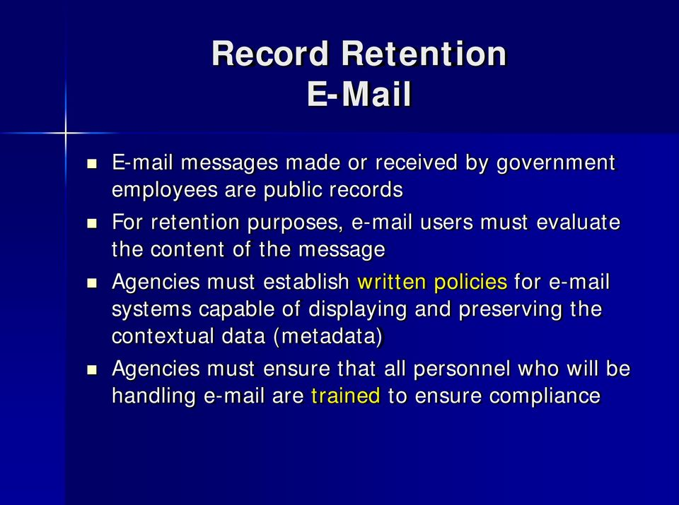written policies for e-mail systems capable of displaying and preserving the contextual data