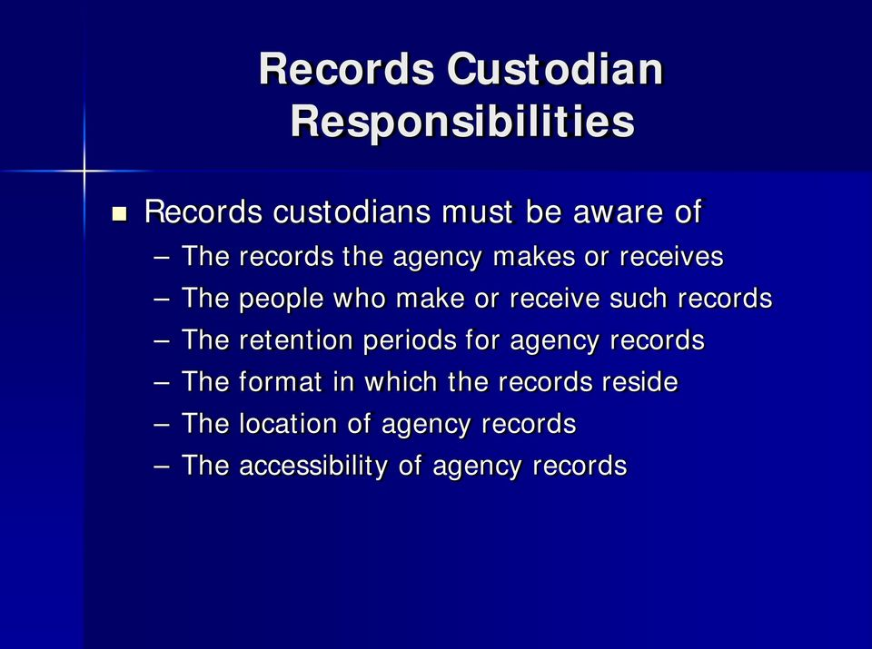 records The retention periods for agency records The format in which the