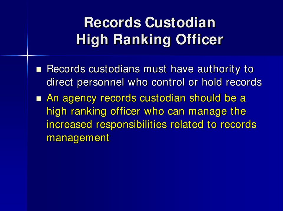 agency records custodian should be a high ranking officer who can