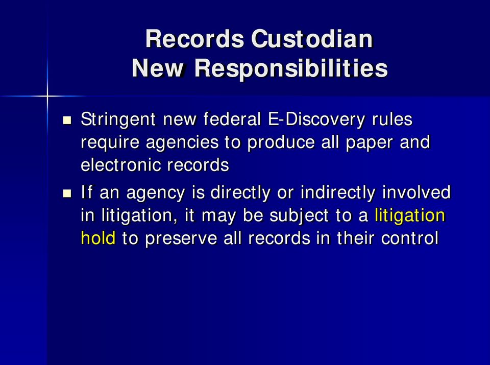 records If an agency is directly or indirectly involved in litigation,