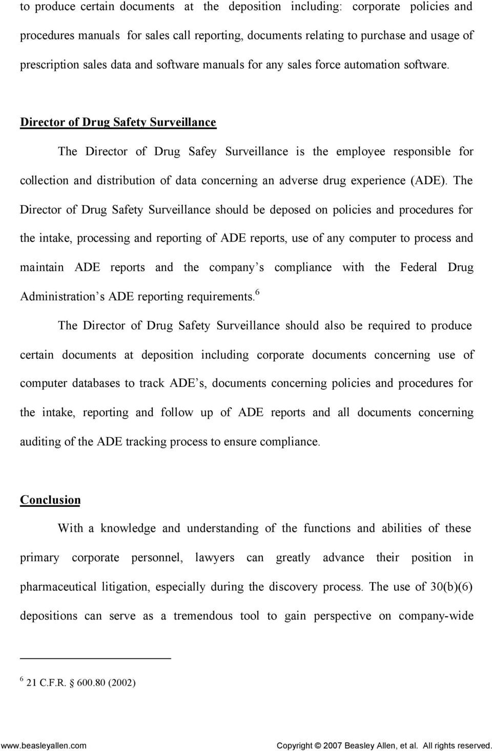 Director of Drug Safety Surveillance The Director of Drug Safey Surveillance is the employee responsible for collection and distribution of data concerning an adverse drug experience (ADE).
