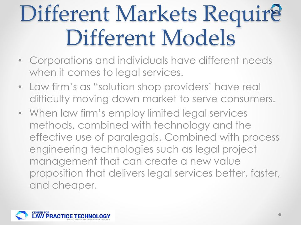 When law firm s employ limited legal services methods, combined with technology and the effective use of paralegals.