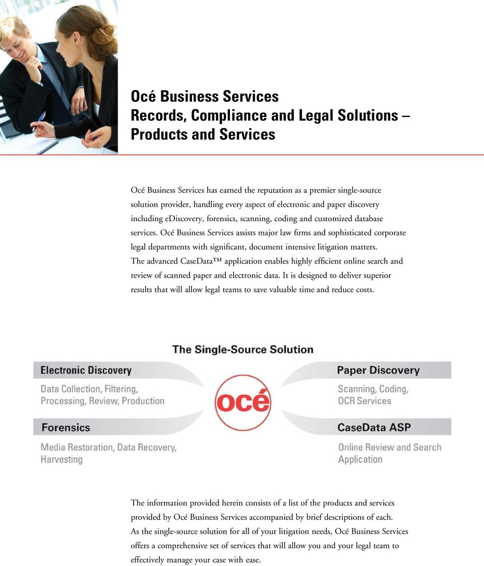 Océ Business Services assists major law firms and sophisticated corporate legal departments with significant, document intensive litigation matters.