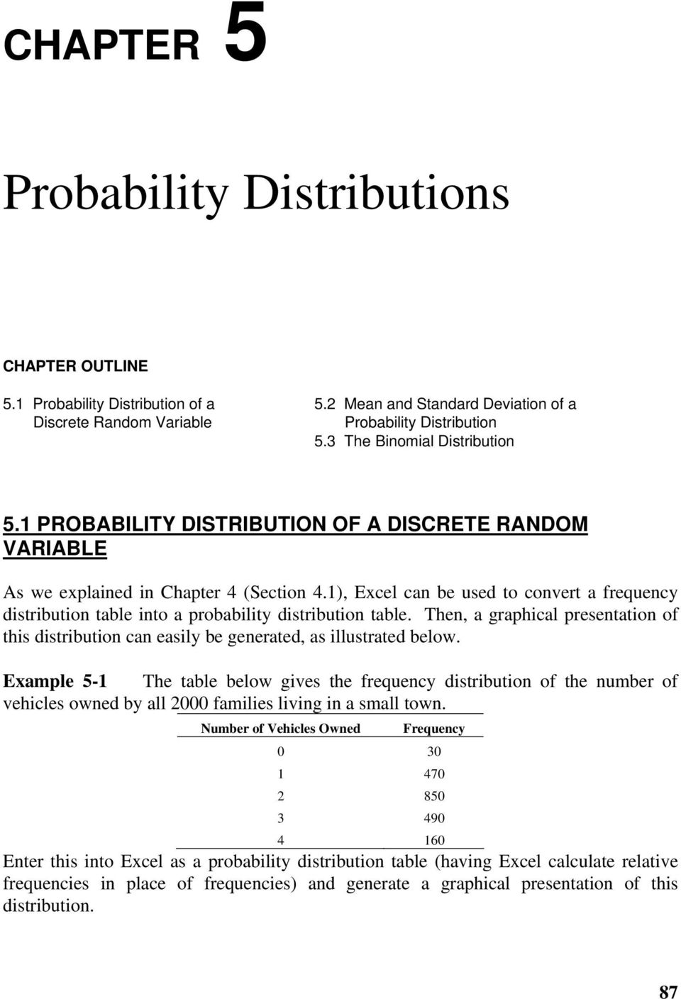 1), Excel can be used to convert a frequency distribution table into a probability distribution table.