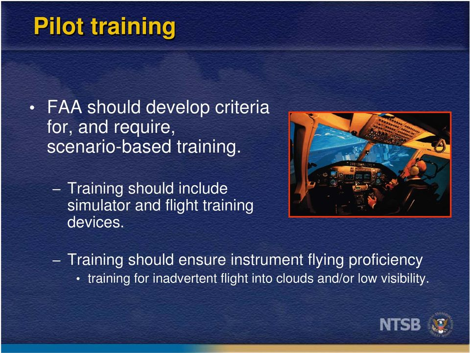 Training should include simulator and flight training devices.