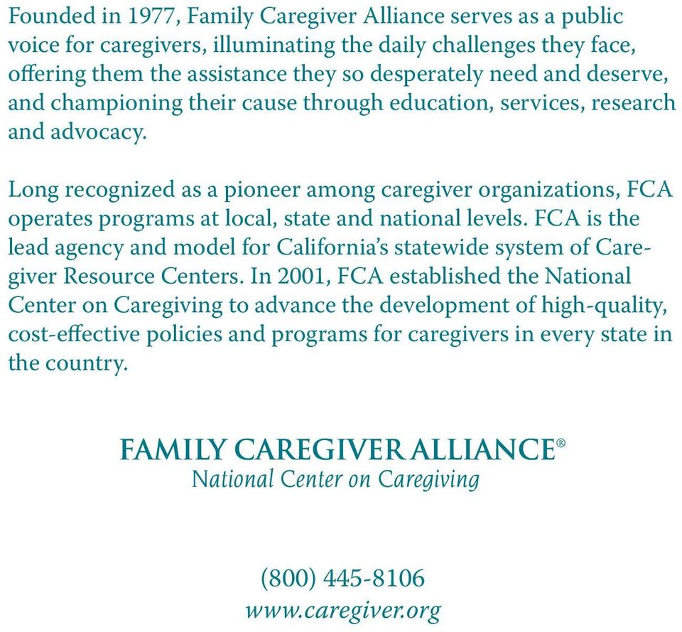 Long recognized as a pioneer among caregiver organizations, FCA operates programs at local, state and national levels.