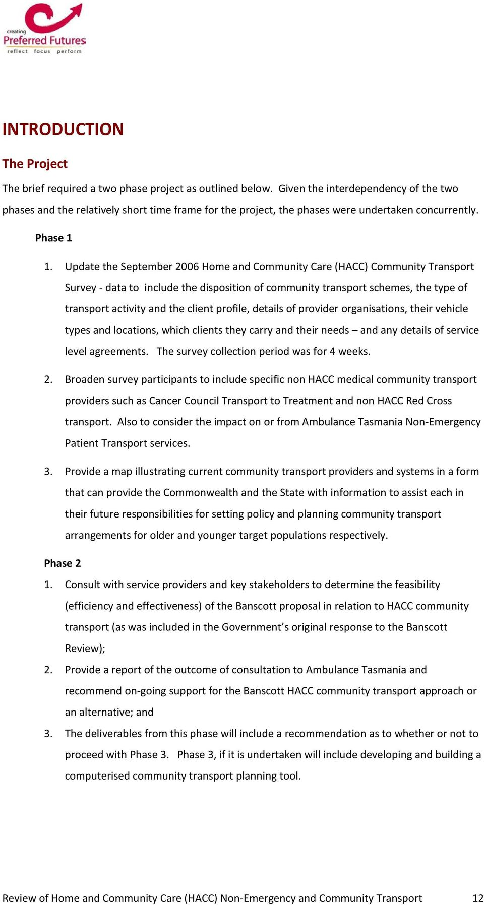 Update the September 2006 Home and Community Care (HACC) Community Transport Survey - data to include the disposition of community transport schemes, the type of transport activity and the client