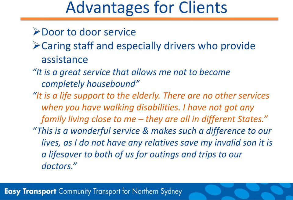 There are no other services when you have walking disabilities.