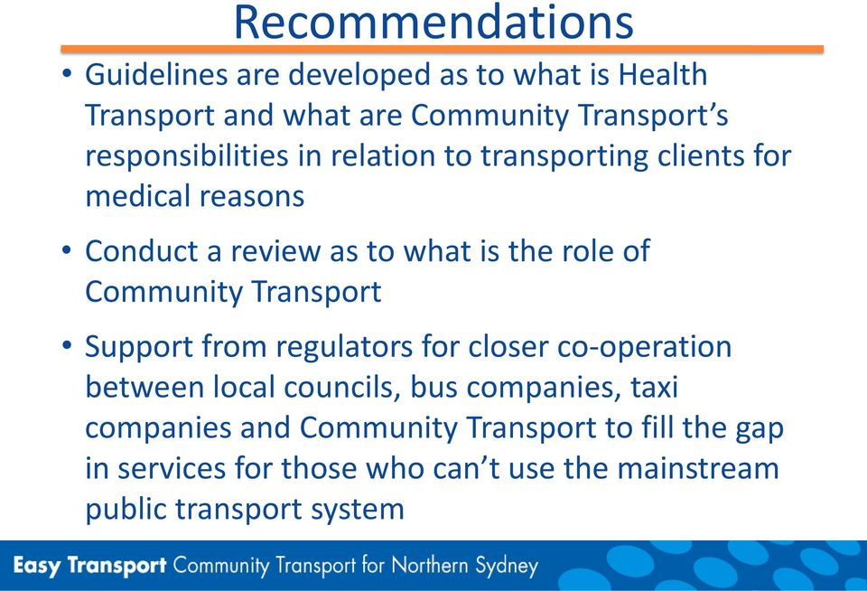 of Community Transport Support from regulators for closer co-operation between local councils, bus companies, taxi