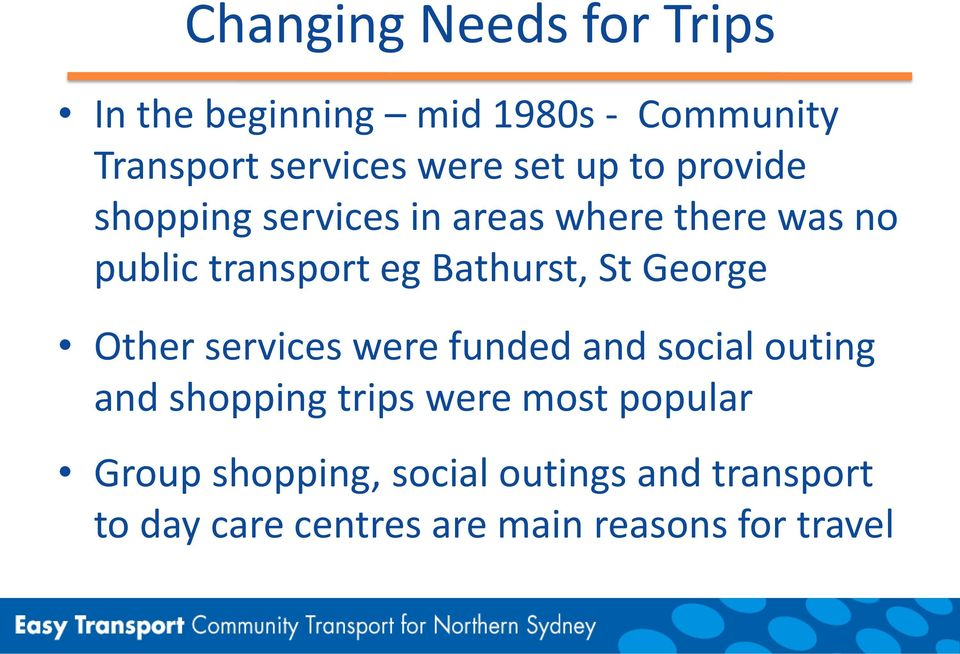 St George Other services were funded and social outing and shopping trips were most popular