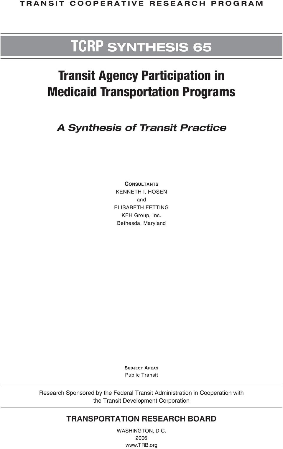 Bethesda, Maryland SUBJECT AREAS Public Transit Research Sponsored by the Federal Transit Administration in