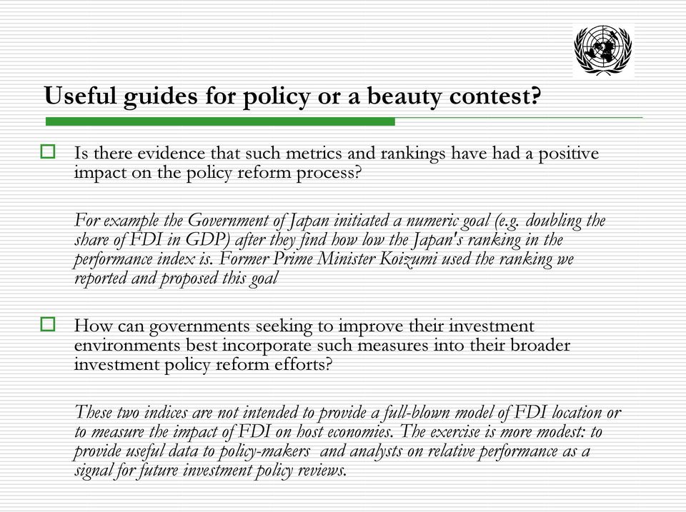 Former Prime Minister Koizumi used the ranking we reported and proposed this goal How can governments seeking to improve their investment environments best incorporate such measures into their
