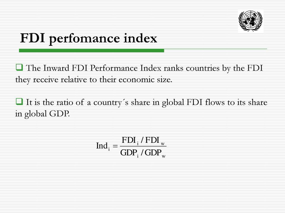 size. It is the ratio of a country s share in global FDI