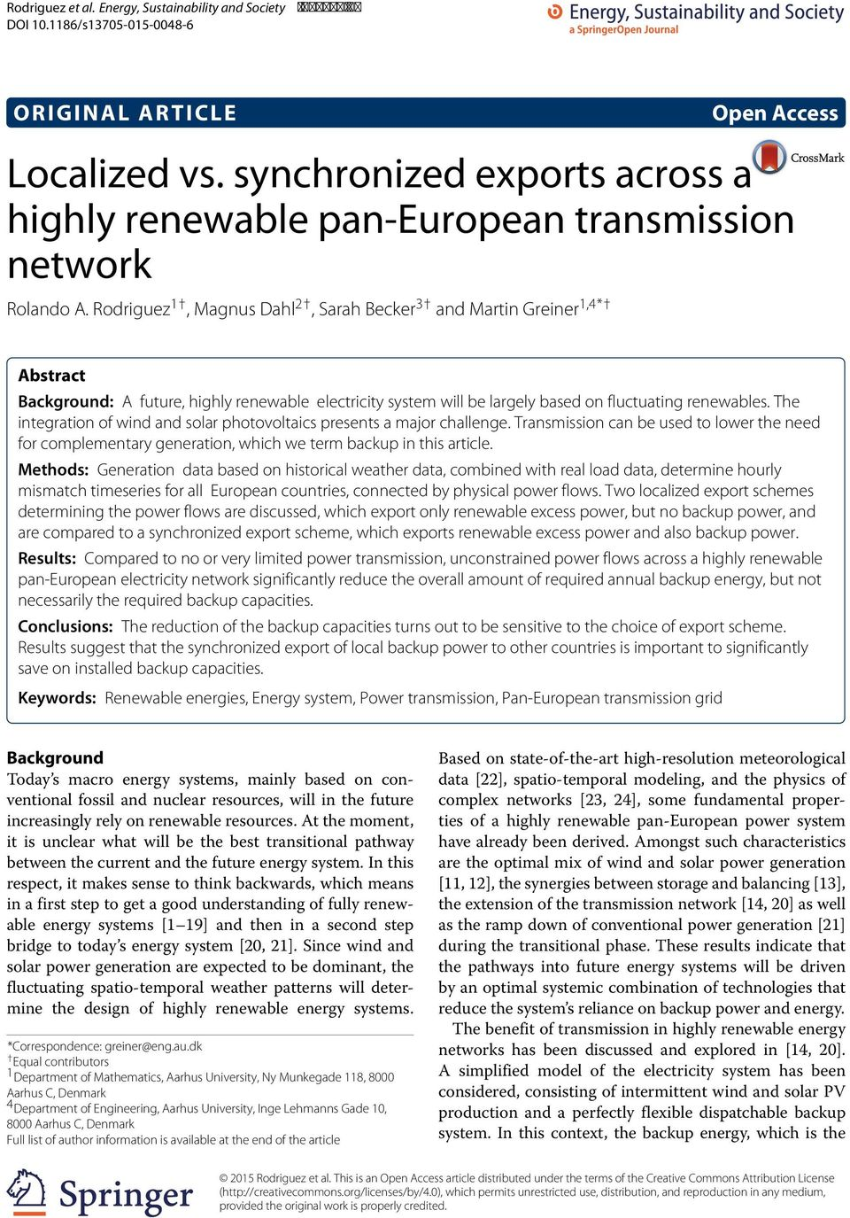Rodriguez 1, Magnus Dahl 2, Sarah Becker 3 and Martin Greiner 1,4* Abstract Background: A future, highly renewable electricity system will be largely based on fluctuating renewables.