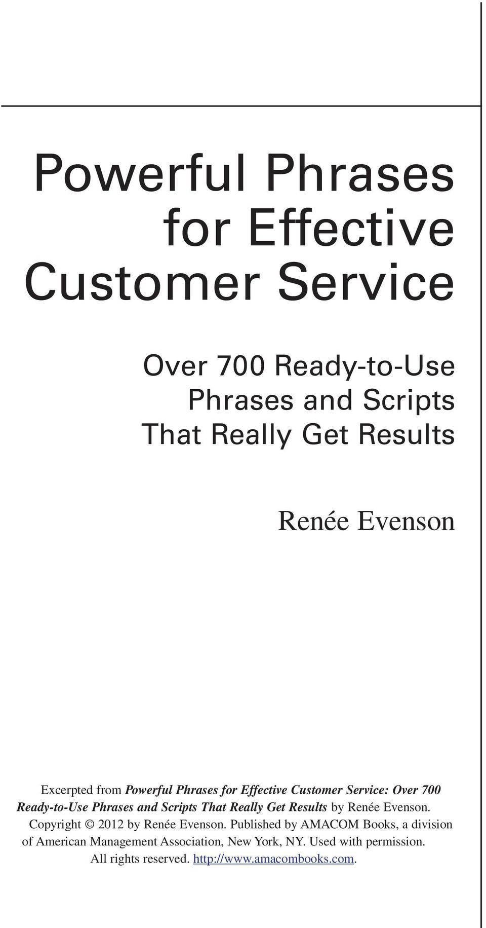Scripts That Really Get Results by Renée Evenson. Copyright 2012 by Renée Evenson.