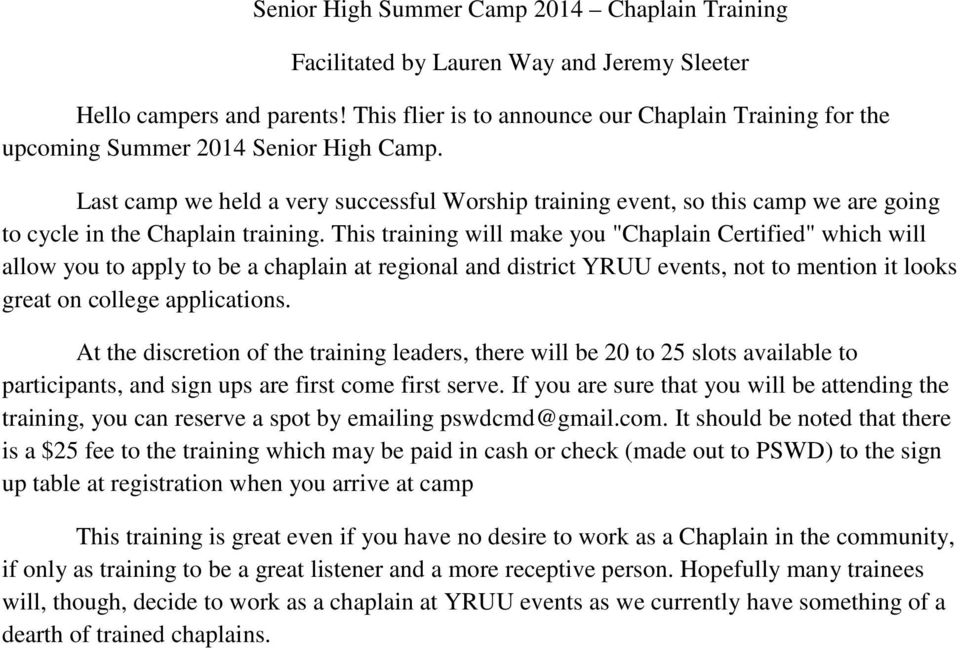 Last camp we held a very successful Worship training event, so this camp we are going to cycle in the Chaplain training.