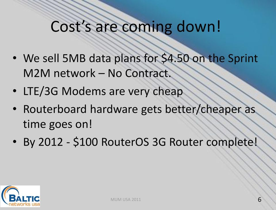 LTE/3G Modems are very cheap Routerboard hardware gets