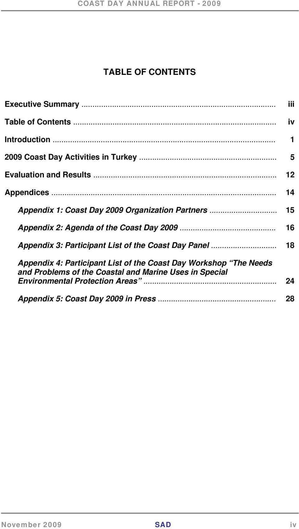 .. 15 Appendix 2: Agenda of the Coast Day 2009... 16 Appendix 3: Participant List of the Coast Day Panel.