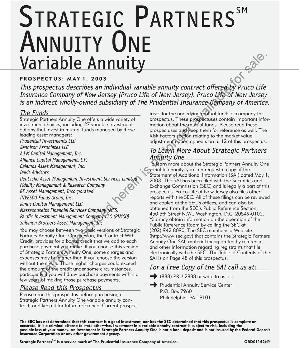 The Funds Strategic Partners Annuity One offers a wide variety of investment choices, including 27 variable investment options that invest in mutual funds managed by these leading asset managers: