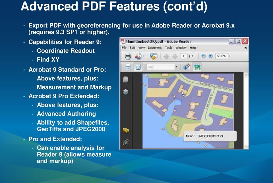 Capabilities for Reader 9: - Coordinate Readout - Find XY Acrobat 9 Standard or Pro: - Above features, plus: -