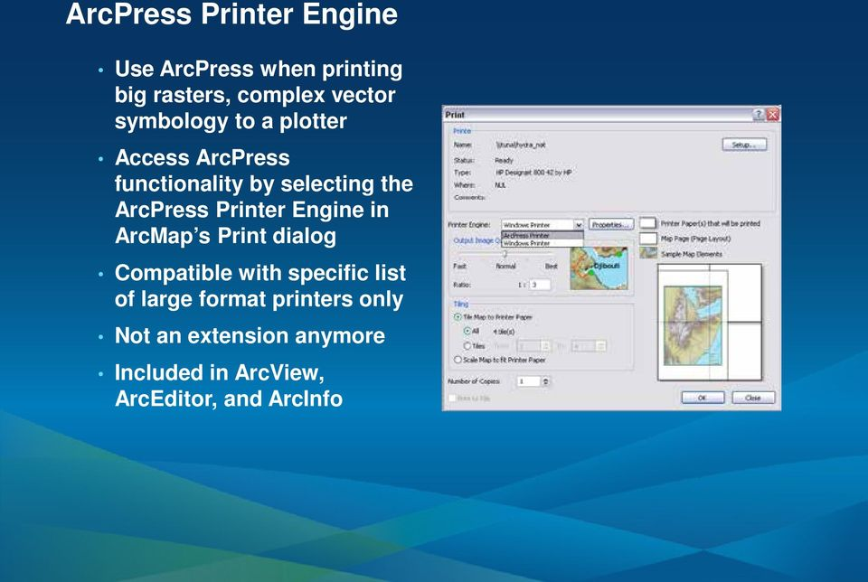 Printer Engine in ArcMap s Print dialog Compatible with specific list of large