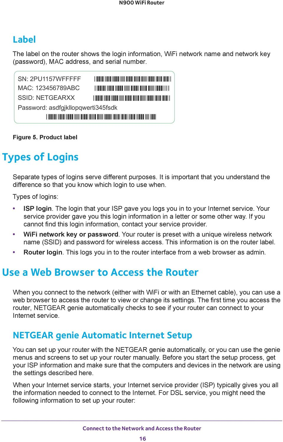 It is important that you understand the difference so that you know which login to use when. Types of logins: ISP login. The login that your ISP gave you logs you in to your Internet service.