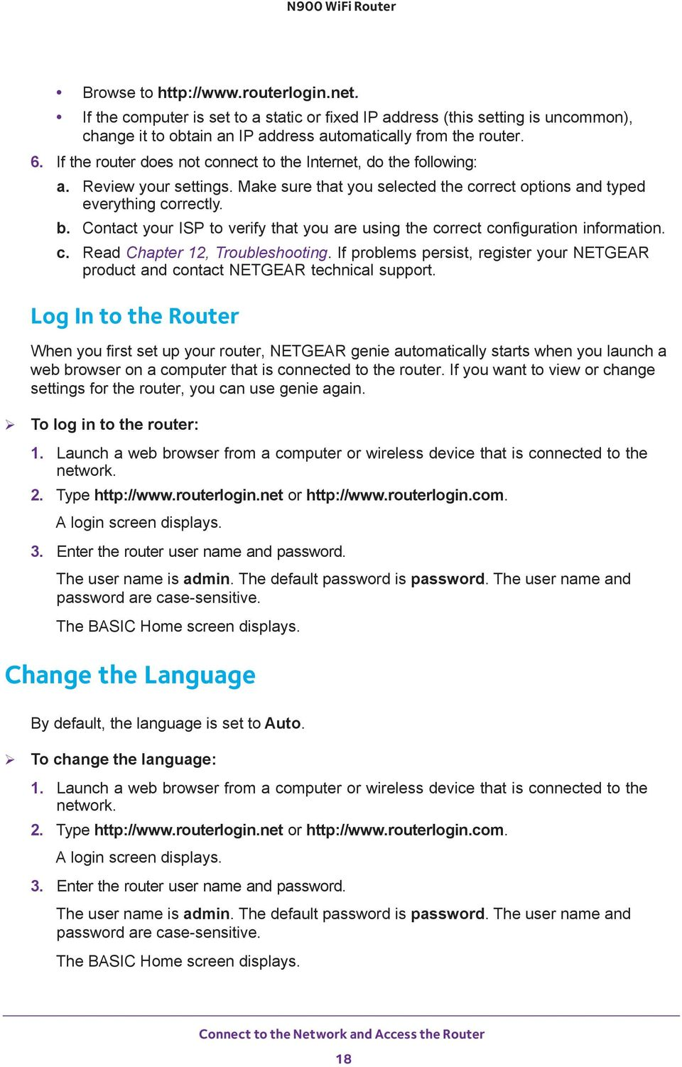 Contact your ISP to verify that you are using the correct configuration information. c. Read Chapter 12, Troubleshooting.