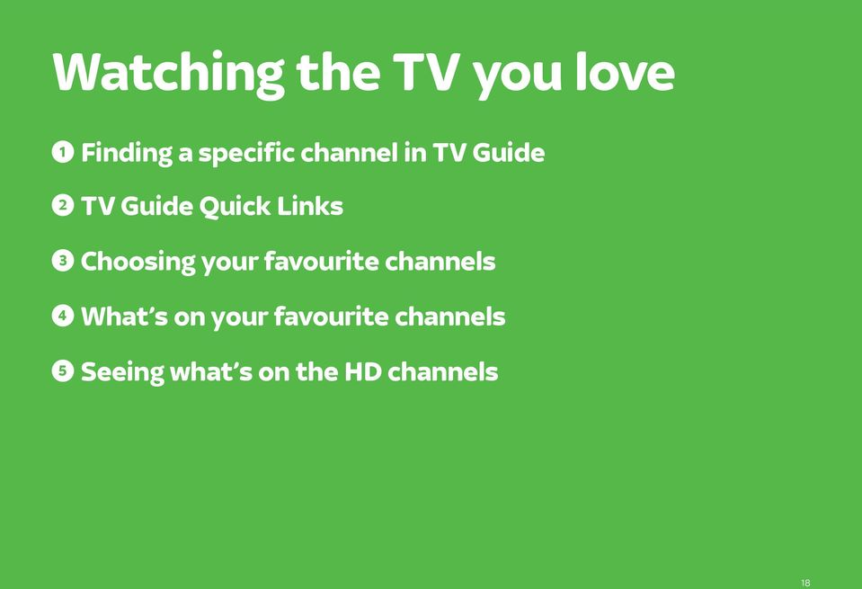 Choosing your favourite channels 4 What s on your