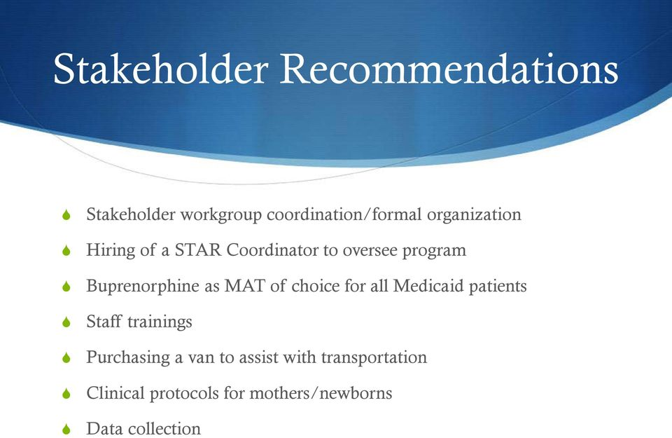 as MAT of choice for all Medicaid patients Staff trainings Purchasing a van