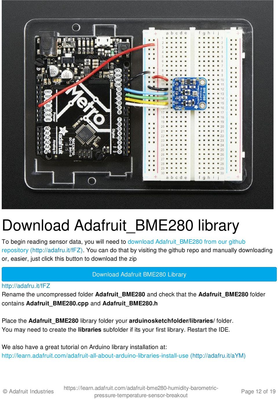 it/ffz Rename the uncompressed folder Adafruit_BME280 and check that the Adafruit_BME280 folder contains Adafruit_BME280.cpp and Adafruit_BME280.