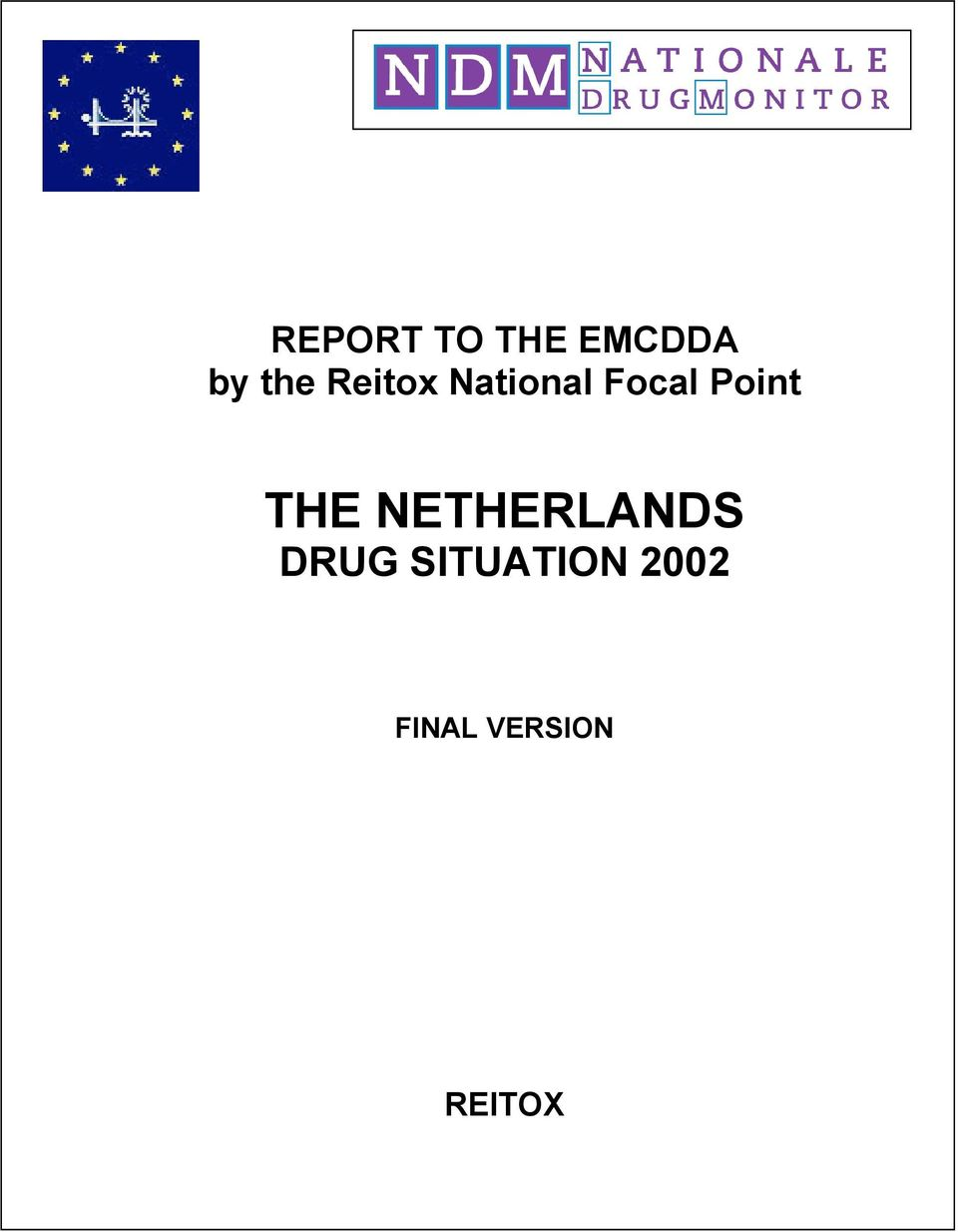 THE NETHERLANDS DRUG