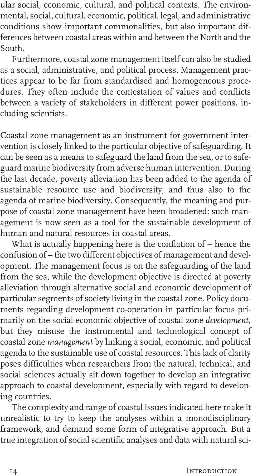 the North and the South. Furthermore, coastal zone management itself can also be studied as a social, administrative, and political process.