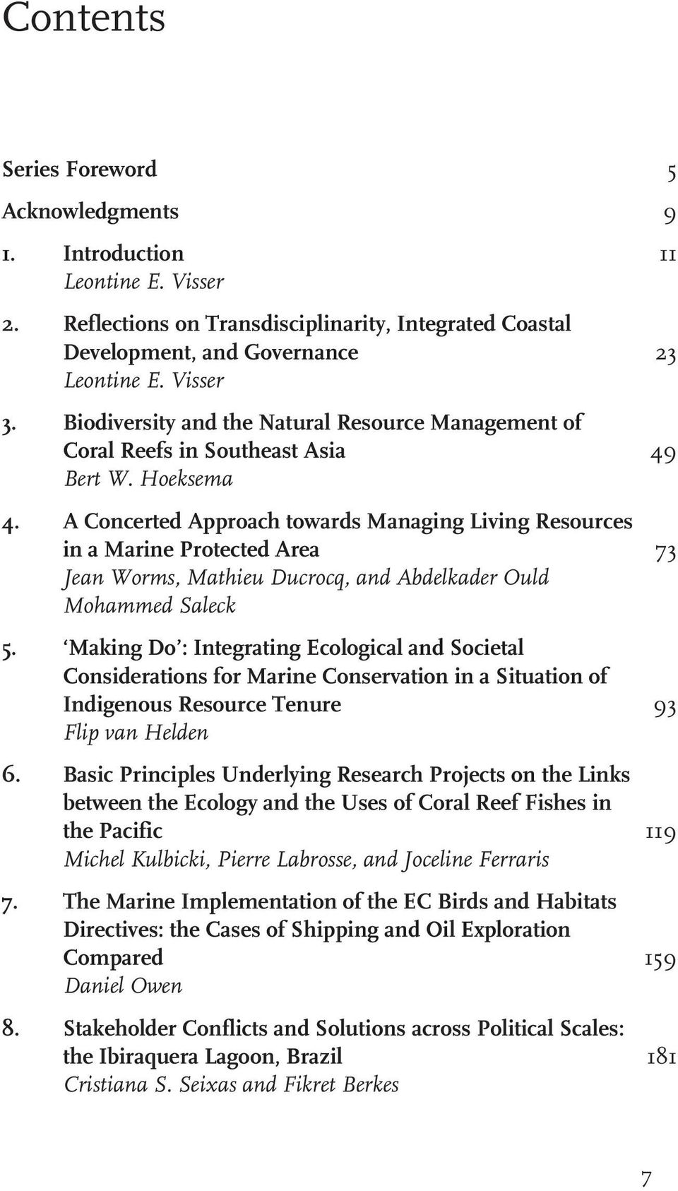 A Concerted Approach towards Managing Living Resources in a Marine Protected Area 73 Jean Worms, Mathieu Ducrocq, and Abdelkader Ould Mohammed Saleck 5.