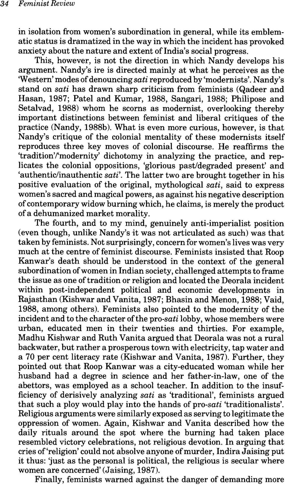 Nandy's ire is directed mainly at what he perceives as the 'Western' modes of denouncing sati reproduced by 'modernists'.