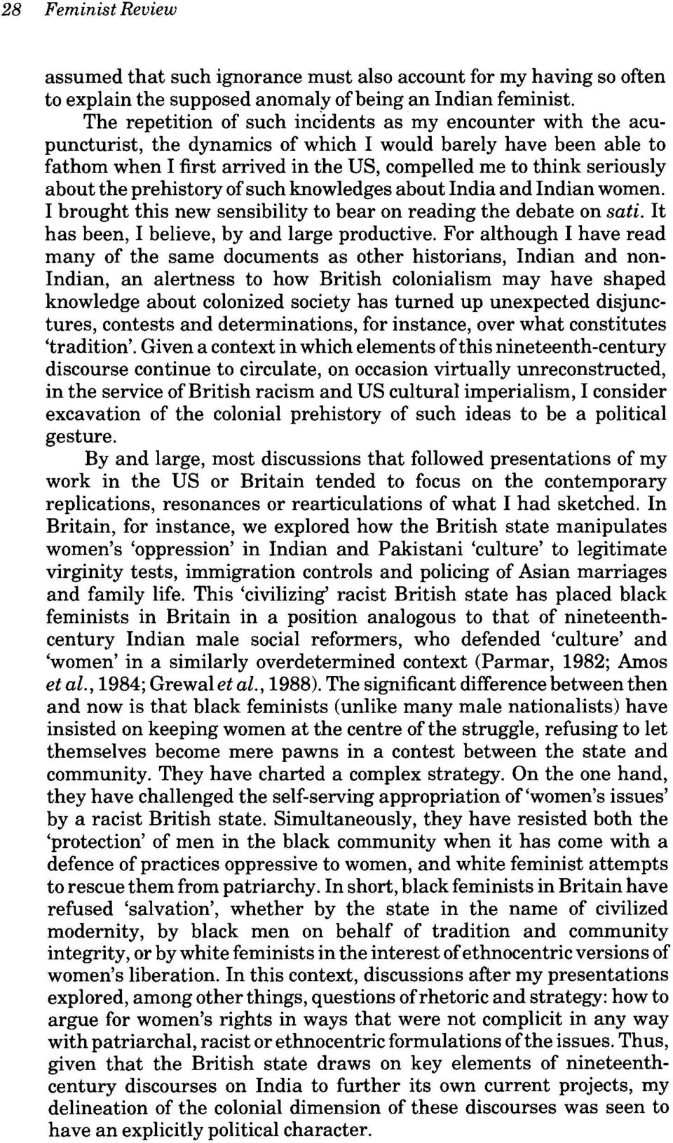 about the prehistory of such knowledges about India and Indian women. I brought this new sensibility to bear on reading the debate on sati. It has been, I believe, by and large productive.