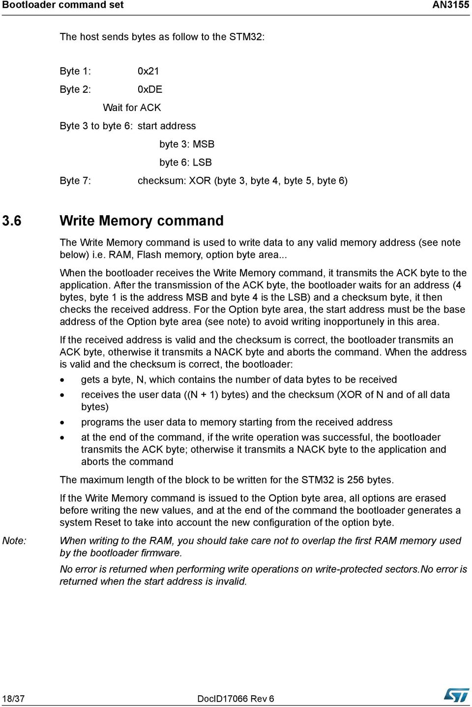 .. When the bootloader receives the Write Memory command, it transmits the ACK byte to the application.