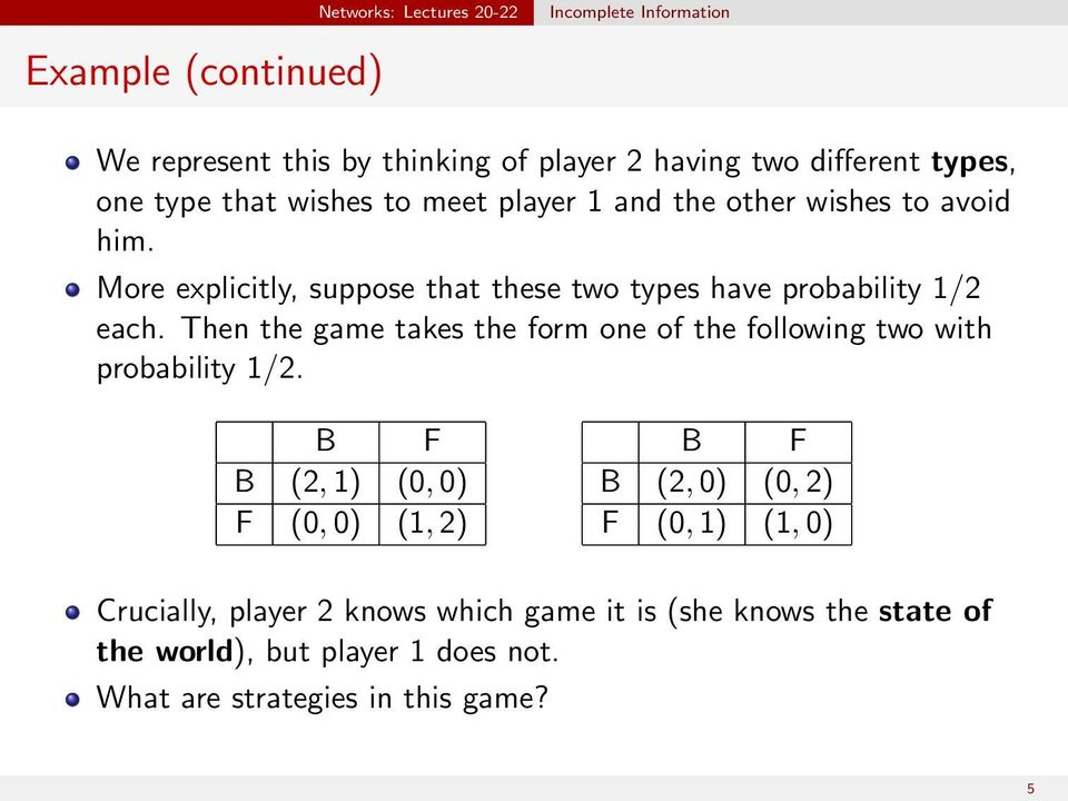 Then the game takes the form one of the following two with probability 1/2.