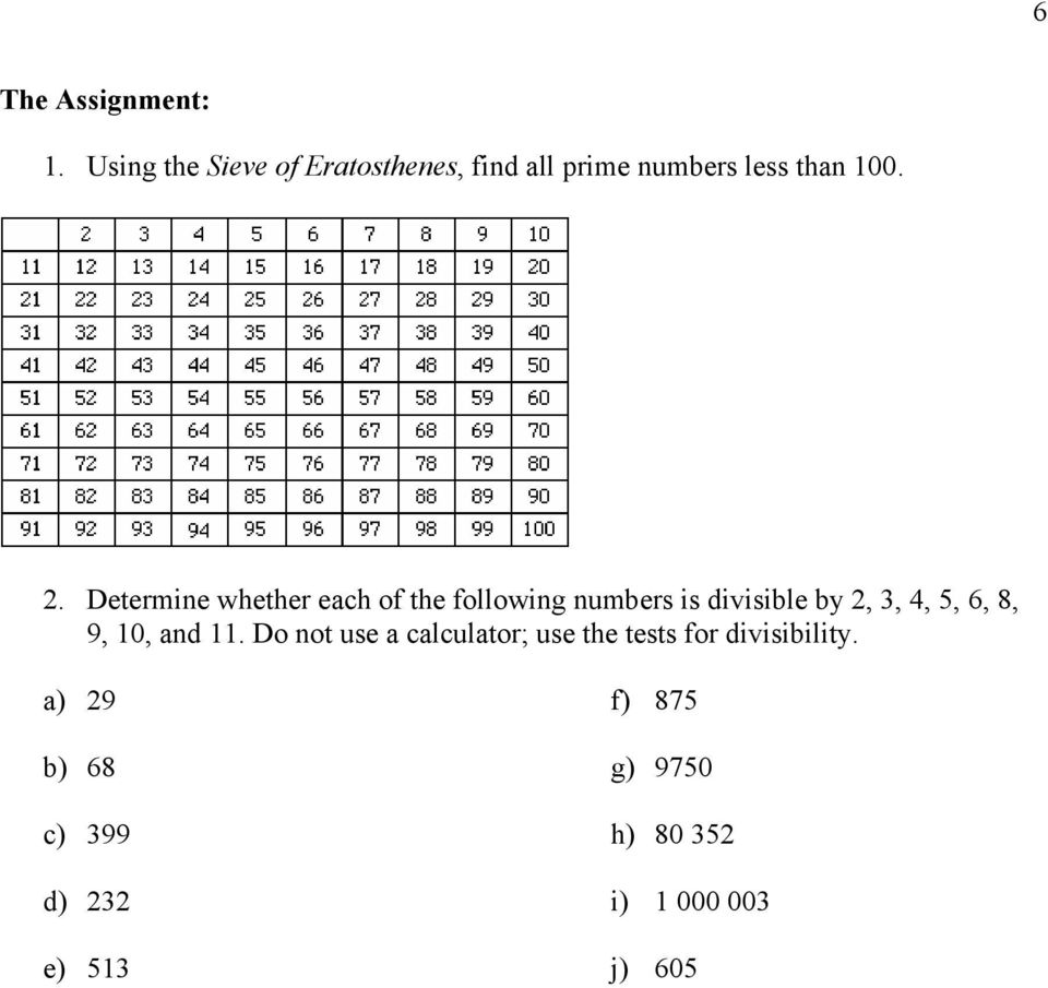 Determine whether each of the following numbers is divisible by 2, 3, 4, 5, 6, 8,