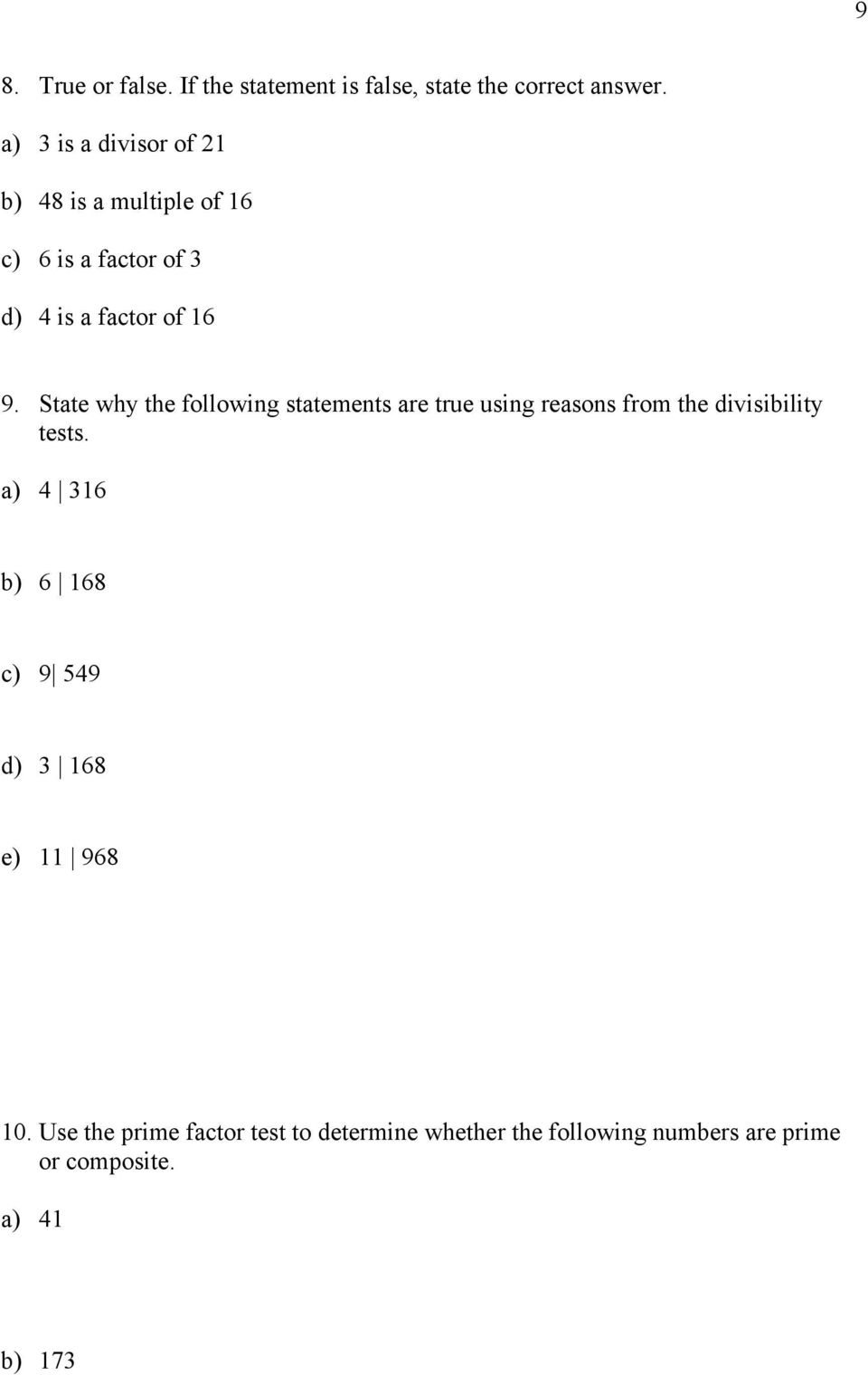State why the following statements are true using reasons from the divisibility tests.