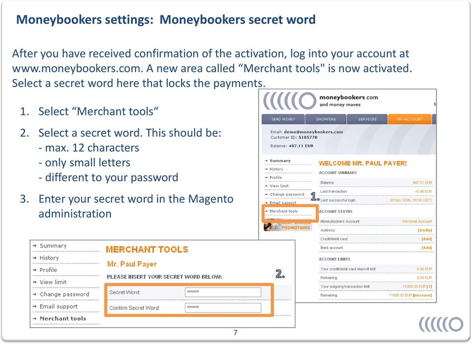 Select a secret word here that locks the payments. 1. Select Merchant tools 2. Select a secret word.