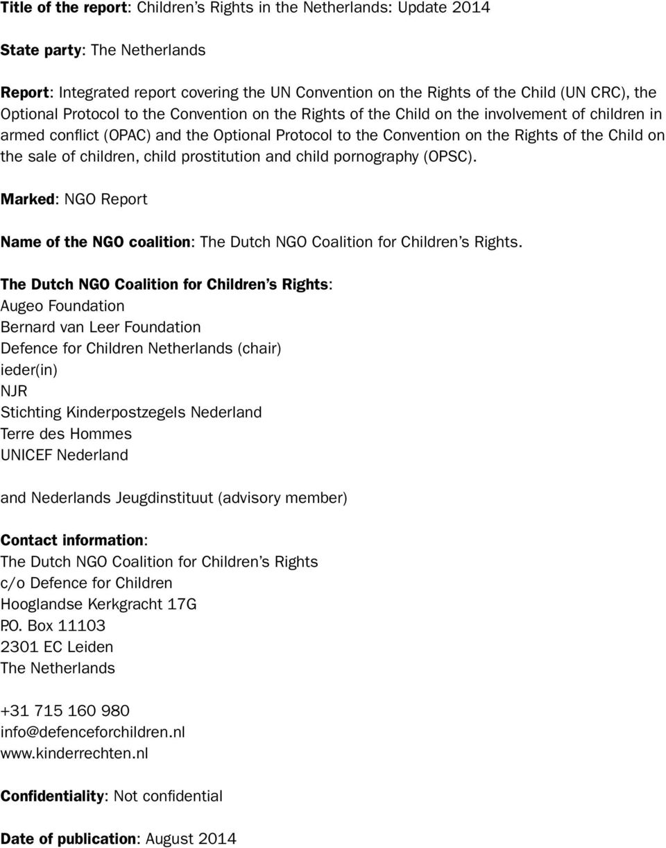 sale of children, child prostitution and child pornography (OPSC). Marked: NGO Report Name of the NGO coalition: The Dutch NGO Coalition for Children s Rights.