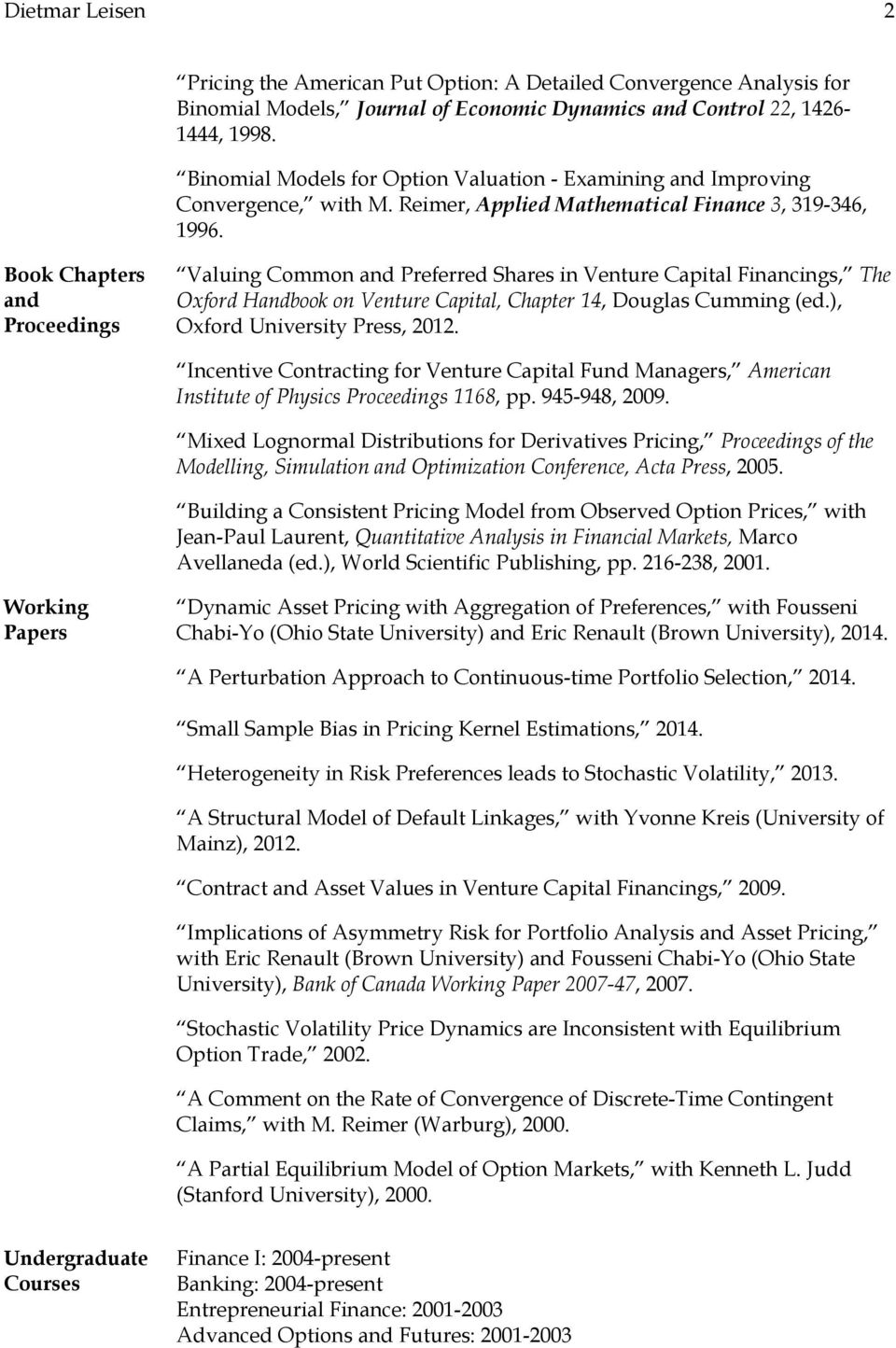 Book Chapters and Proceedings Valuing Common and Preferred Shares in Venture Capital Financings, The Oxford Handbook on Venture Capital, Chapter 14, Douglas Cumming (ed.