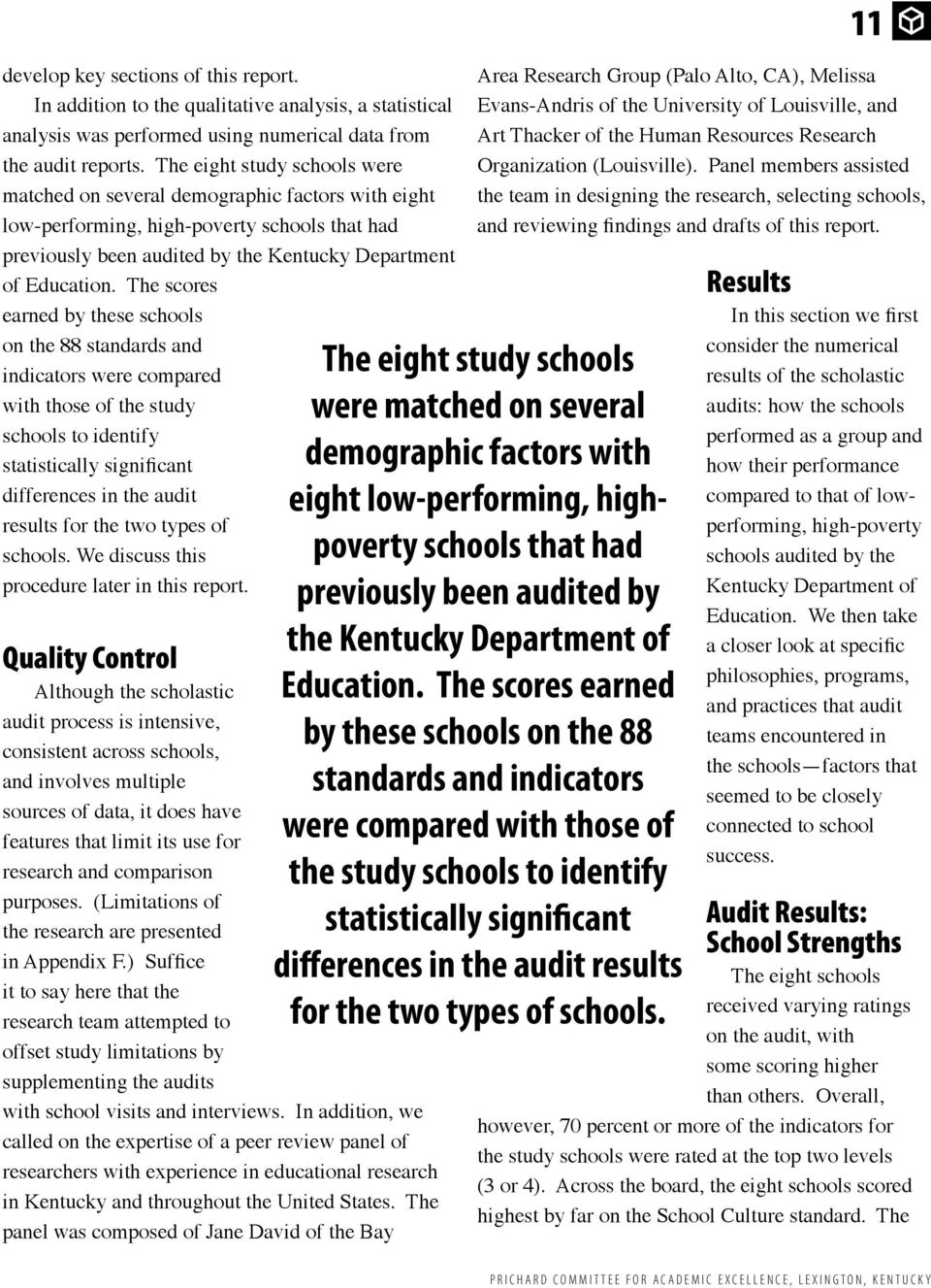 The scores earned by these schools on the 88 standards and indicators were compared with those of the study schools to identify statistically significant differences in the audit results for the two