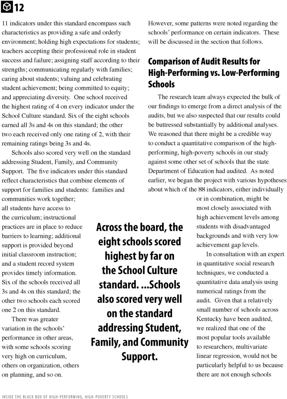to equity; and appreciating diversity. One school received the highest rating of 4 on every indicator under the School Culture standard.