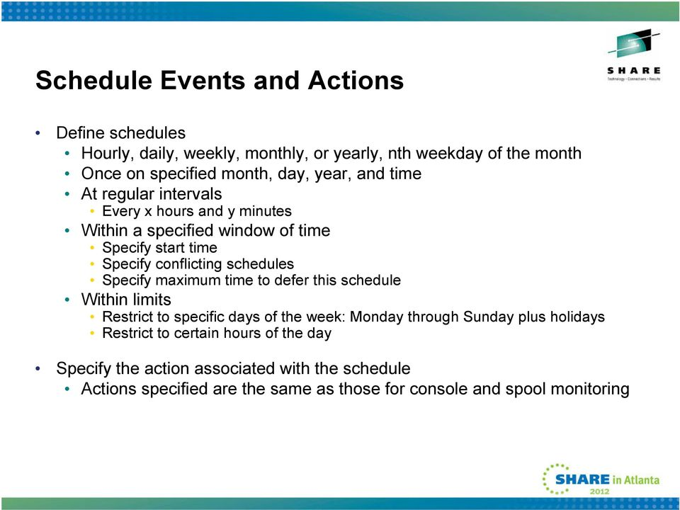 schedules Specify maximum time to defer this schedule Within limits Restrict to specific days of the week: Monday through Sunday plus holidays